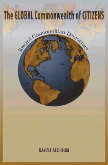 The Global Commonwealth of Citizens: Toward Cosmopolitan Democracyby